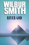 River God  - Wilbur Smith