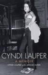 Cyndi Lauper: The Autobiography. Cyndi Lauper - Cyndi Lauper, Jancee Dunn