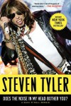 Does the Noise in My Head Bother You?: A Rock 'n' Roll Memoir - Steven Tyler