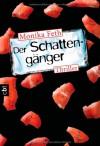 Der Schattengänger - Monika Feth