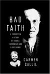 Bad Faith: A Forgotten History of Family, Fatherland and Vichy France - Carmen Callil