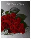 Till Death Calls - Sandra Sparkler