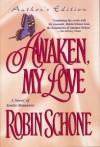 Awaken, My Love (Author's Edition) - Robin Schone