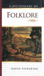 A Dictionary of Folklore (Facts on File Library of World Literature) - David Pickering