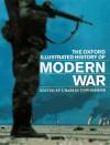 The Oxford Illustrated History Of Modern War - Charles Townshend, Jeremy Black, John Childs, John M. Bourne