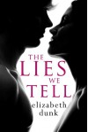 The Lies We Tell - Elizabeth Dunk