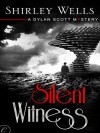 Silent Witness (A Dylan Scott Mystery) - Shirley Wells