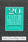 20th-Century Theology: God and the World in a Transitional Age - 'Stanley J. Grenz',  'Roger E. Olson'