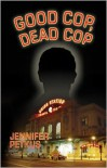 Good Cop, Dead Cop: A Novel about the AfterNet - Jennifer Petkus