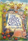 The Three Sillies - Steven Kellogg