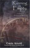 Running on Empty: A Diary of Anorexia and Recovery - Carrie Arnold