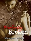 Perfectly Broken - Maegan Abel