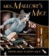Mrs. Marlowe's Mice - Frank Asch, Devin Asch