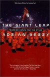 The Giant Leap: Mankind Heads for the Stars - Adrian Berry
