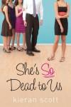 She's So Dead to Us (He's So/She's So Trilogy) - Kieran Scott