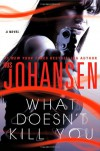 What Doesn't Kill You - Iris Johansen