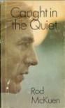 Caught in the Quiet - Rod McKuen