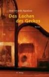 Das Lachen Des Geckos: Roman (Gebundene Ausgabe) - José Eduardo Agualusa