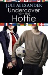 Undercover with the Hottie (Investigating the Hottie) - Juli Alexander