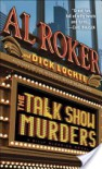 The Talk Show Murders - Al Roker, Dick Lochte