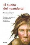 El sueño del neandertal: Por qué se extinguieron los neandertales y nosotros sobrevivimos (Drakontos) - Clive Finlayson