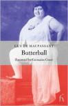 Butterball - Guy de Maupassant, Germaine Greer