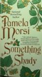 Something Shady - Pamela Morsi