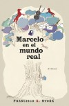 Marcelo en el mundo real - Francisco X. Stork