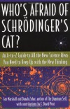 Who's Afraid of Schrödinger's Cat? An A-to-Z Guide to All the New Science Ideas You Need to Keep Up with the New Thinking - Ian Marshall, Danah Zohar, F. David Peat