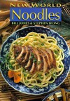 New World Noodles - Stephen Wong, Bill Jones
