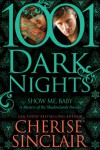 Show Me, Baby: A Masters of the Shadowlands Novella (1001 Dark Nights) - Cherise Sinclair