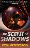The Scent of Shadows  - Vicki Pettersson