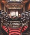 Die schönsten Buchhandlungen Europas - Rainer Moritz