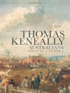 Australians: Origins to Eureka - Thomas Keneally