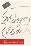 Mahogany Slade - Stephen  Robinson, Lee Heidel