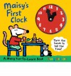 Maisy's First Clock: A Maisy Fun-to-Learn Book (Board Book) - Lucy Cousins