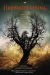 Firebirds Rising: An Anthology of Original Science Fiction and Fantasy - Sharyn November, Francesca Lia Block, Kara Dalkey, Patricia A. McKillip