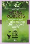 Il giardino dei nuovi inizi. Boonsboro Hotel - Nora Roberts