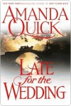 Late for the Wedding (Lake/March, # 3) - Amanda Quick