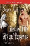Lifestyles of the Fey and Dangerous - Danica Avet