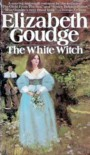 The White Witch - Elizabeth Goudge