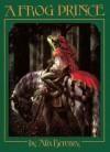 A Frog Prince - Jacob Grimm, Wilhelm Grimm, Alix Berenzy