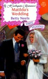 Matilda's Wedding (White Weddings) (Harlequin Romance, No 3601) - Betty Neels