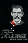 Doc Holliday - John Myers Myers