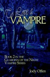 To Love a Vampire: Book 2 in the Guardian of the Night Vampire Series - Jody Offen
