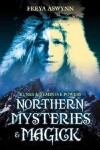 Northern Mysteries and Magick: Runes & Feminine Powers - Freya Aswynn