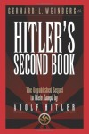 Hitler's Second Book: The Unpublished Sequel to Mein Kampf - Adolf Hitler, Gerhard L. Weinberg
