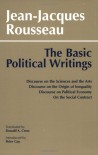 The Basic Political Writings - Jean-Jacques Rousseau, Donald A. Cress, Peter Gray