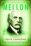 Mellon: An American Life - David Cannadine