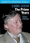 Karpov's Strategic Wins Volume 2: The Prime Years 1986-2010 - Tibor Karolyi